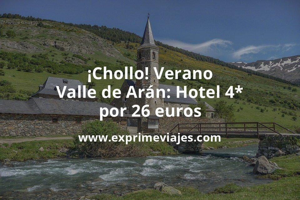 ¡Chollo! Verano en Valle de Arán: Hotel 4* por 26€ p.p/noche