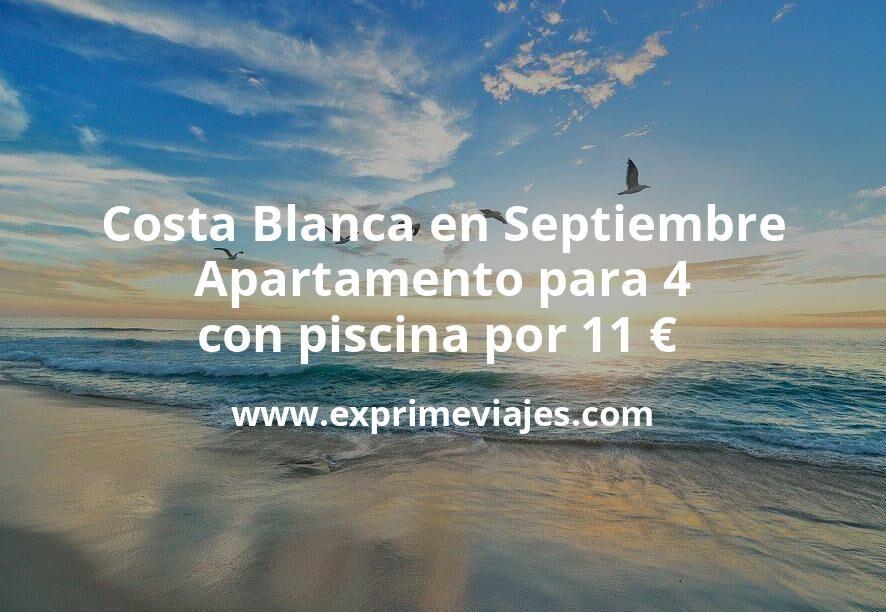 ¡Brutal! Costa Blanca en Septiembre: Apartamento para 4 con piscina por 11€ p.p/noche