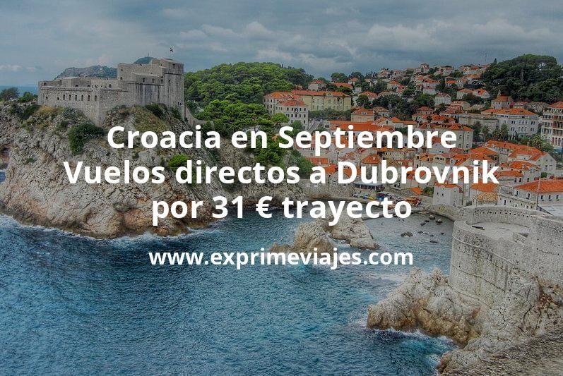 ¡Wow! Croacia en Septiembre: Vuelos directos a Dubrovnik por 31euros trayecto