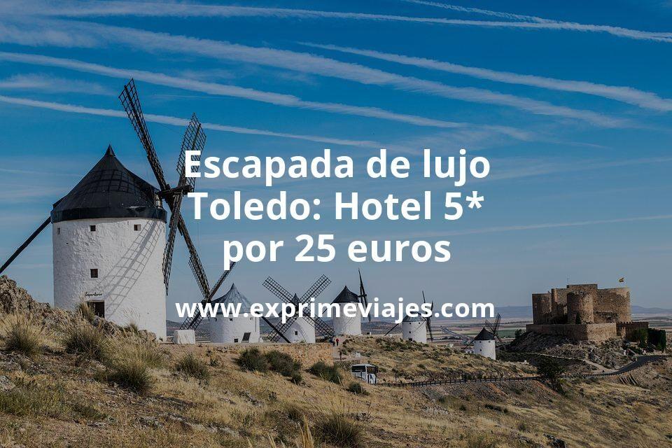 ¡Ganga! Escapada de lujo a Toledo: Hotel 5* por 25euros p.p/noche