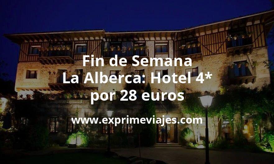 Fin de Semana en La Alberca: Hotel 4* por 28€ p.p/noche