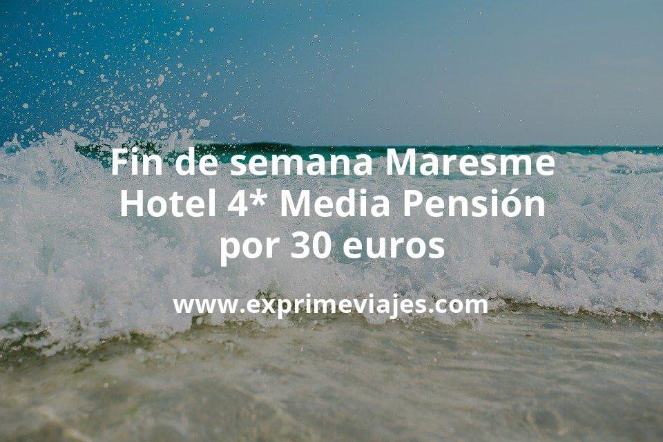 Fin de semana Maresme: Hotel 4* MEDIA PENSIÓN por 30€ p.p/noche