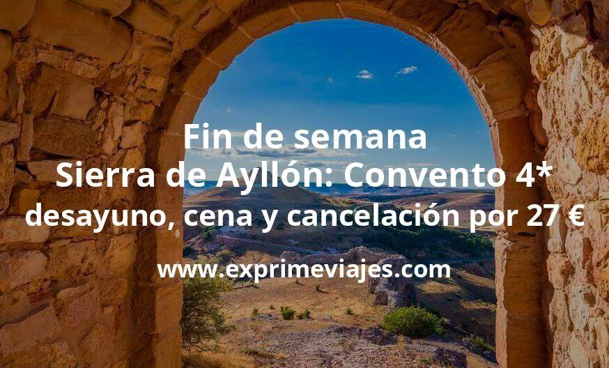 Fin de semana Sierra de Ayllón: Convento 4* con desayuno, cena y cancelación por 27€