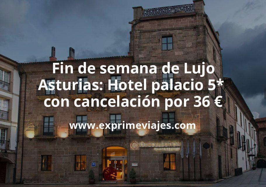 Fin de semana de Lujo Asturias: Hotel palacio 5* con cancelación por 36€ p.p/noche