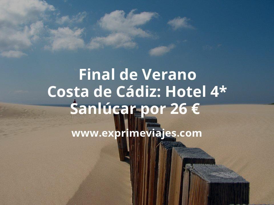 Final de Verano Costa de Cádiz: Hotel 4* en Sanlúcar por 26€ p.p/noche