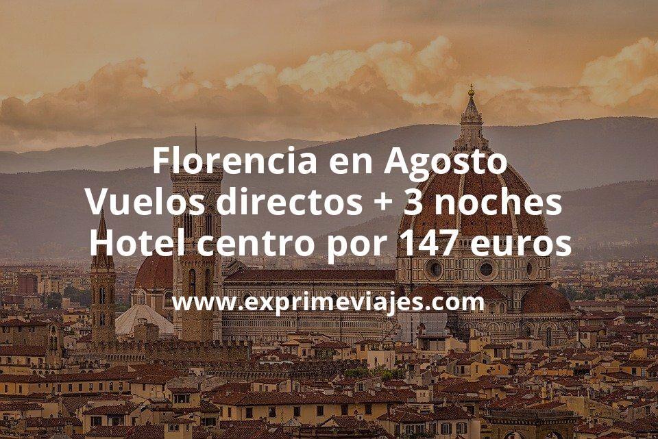 ¡Ofertón! Florencia en Agosto: Vuelos directos + 3 noches hotel centro por 147euros