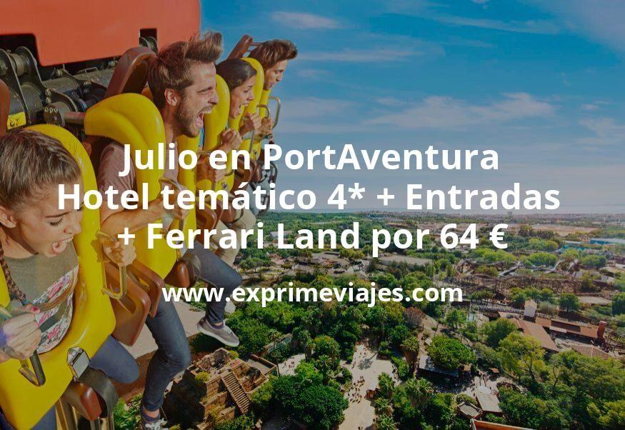 Verano en PortAventura: Hotel temático 4* + Entradas + Ferrari Land por 64€ p.p/noche