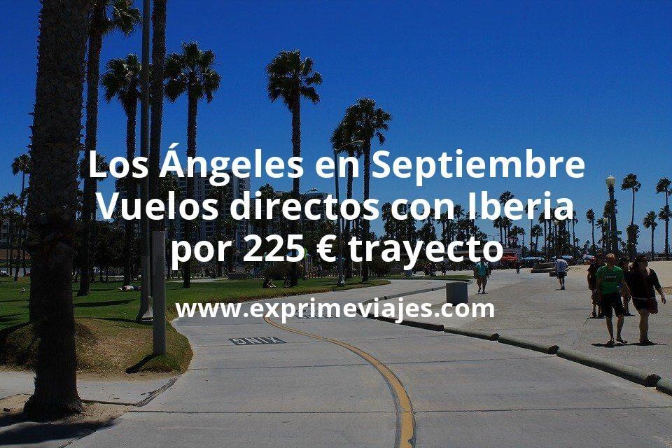 ¡Wow! Costa Oeste EEUU: Vuelos directos a Los Ángeles con Iberia por 225euros trayecto