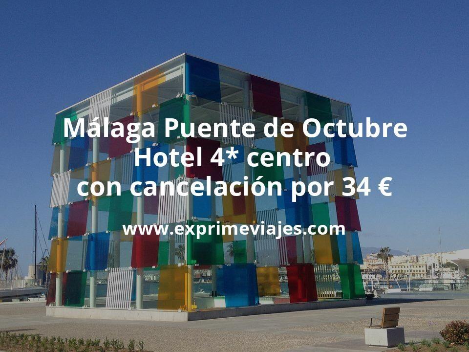 Málaga Puente de Octubre: Hotel 4* centro con cancelación por 34€ p.p/noche