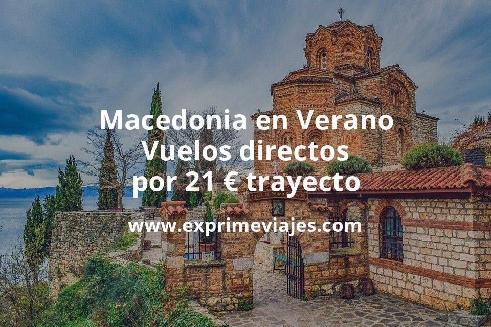 ¡Chollo! Macedonia en Verano: Vuelos directos por 21€ trayecto