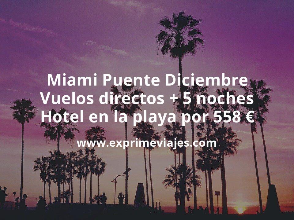 ¡Ofertón! Miami Puente Diciembre: Vuelos directos + 5 noches hotel en la playa por 558euros