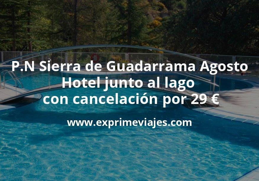 P.N Sierra de Guadarrama en Agosto: Hotel junto al lago con cancelación por 29€ p.p/noche
