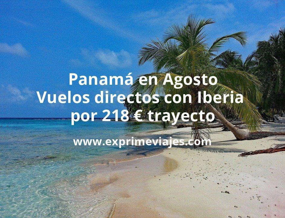 ¡Wow! Panamá en Agosto: Vuelos directos con Iberia por 218euros trayecto