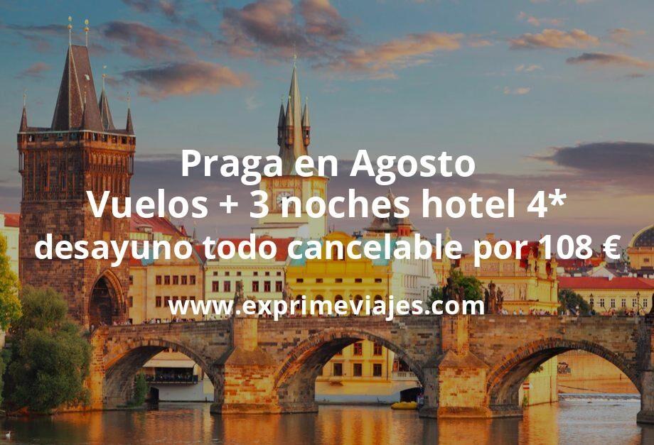 ¡Ofertón! Praga en Agosto: Vuelos + 3 noches 4* con desayuno por 108euros (todo cancelable)