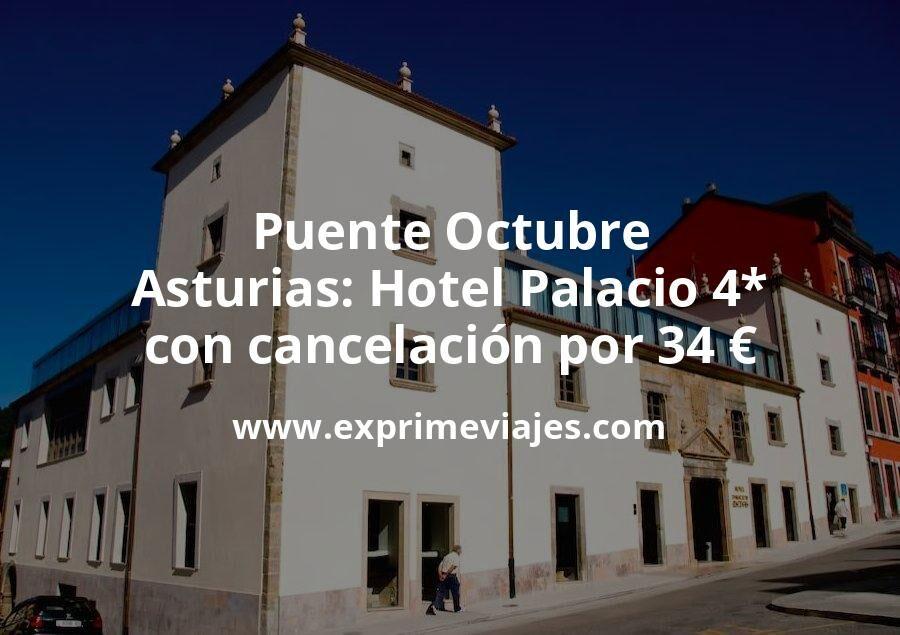 Puente Octubre Asturias: Hotel Palacio 4* con cancelación por 34€ p.p/noche