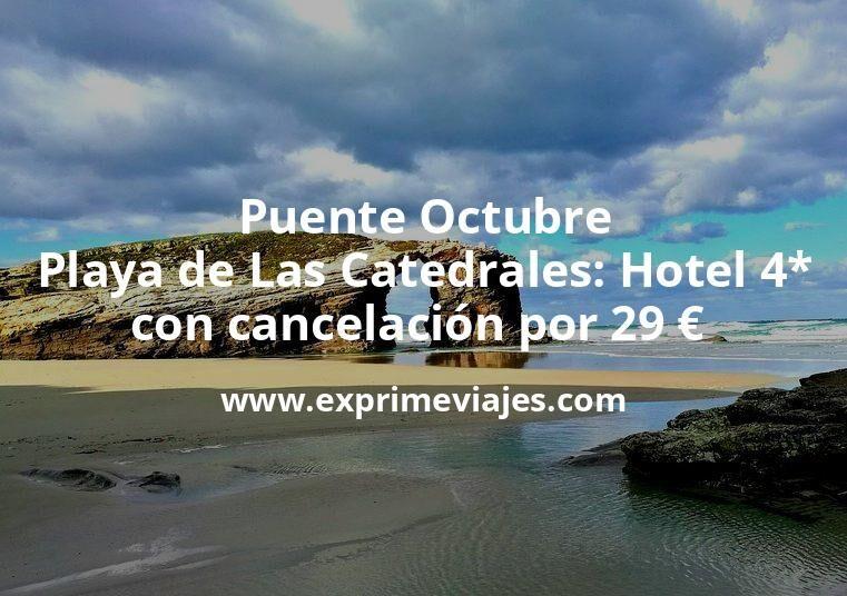 Puente Octubre Playa de Las Catedrales: Hotel 4* con cancelación por 29€ p.p/noche