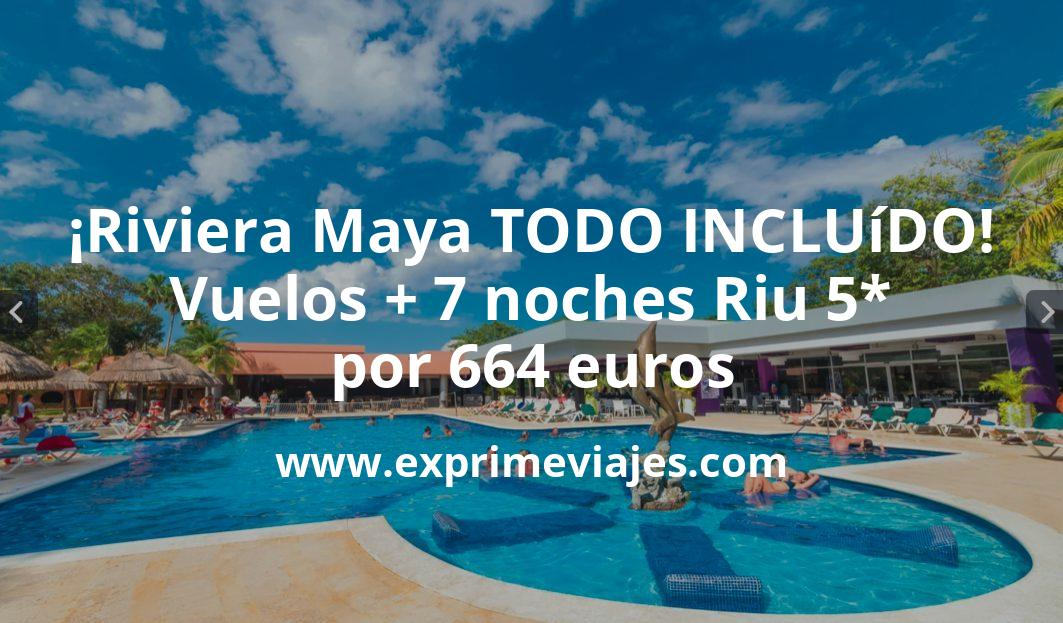 ¡Ofertón! Riviera Maya TODO INCLUÍDO: Vuelos + 7 noches hotel RIU 5* por 664euros
