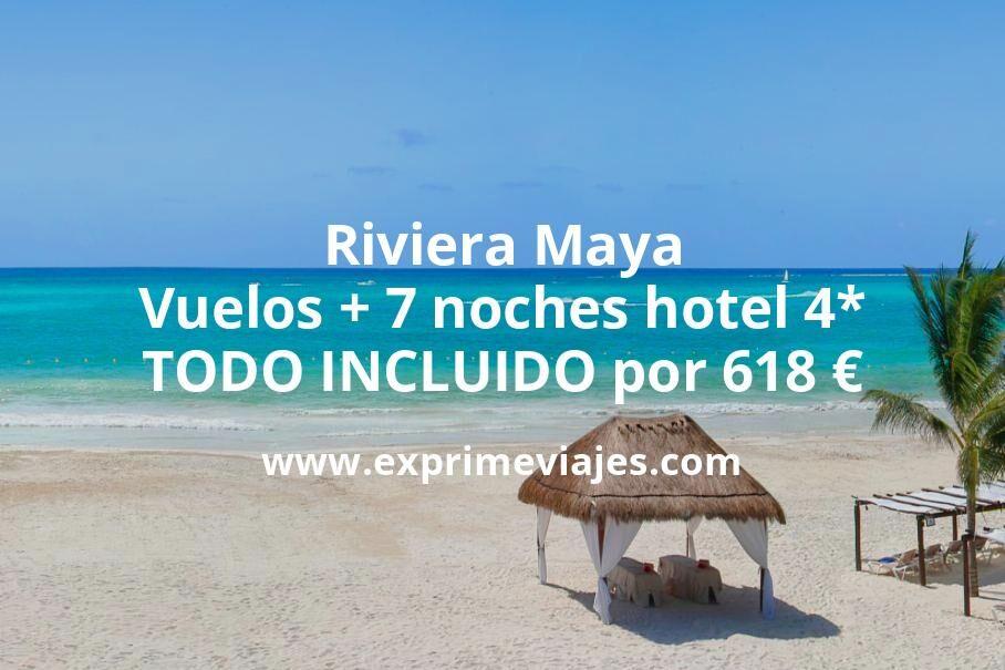 ¡Ofertón! Riviera Maya: Vuelos + 7 noches hotel 4* TODO INCLUIDO por 618euros