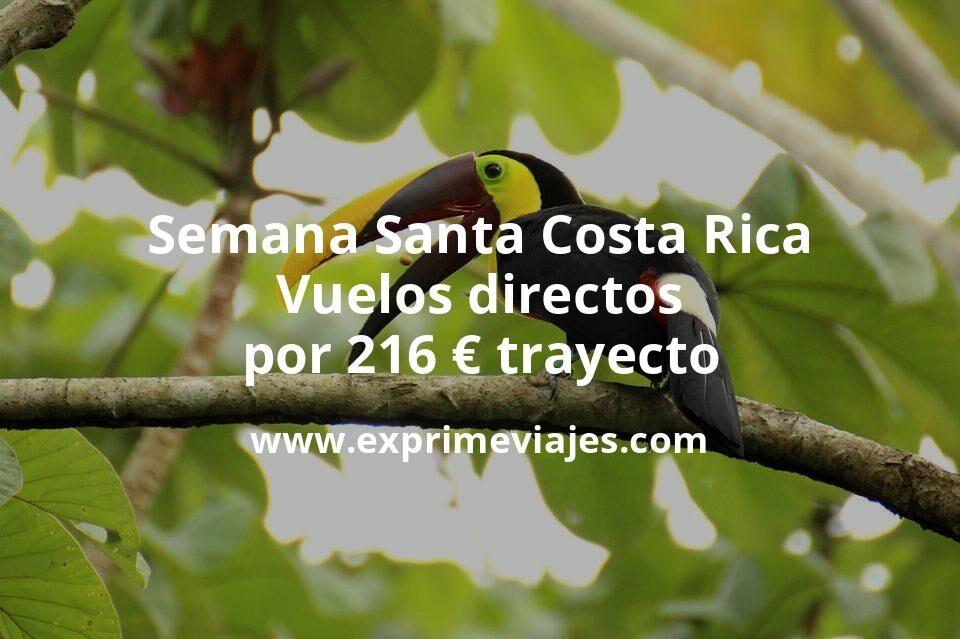 ¡Ofertón! Semana Santa en Costa Rica: Vuelos directos por 216euros trayecto