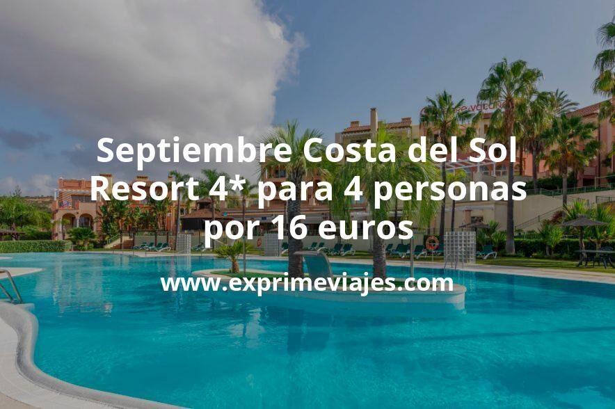 ¡Brutal! Septiembre Costa del Sol: Resort 4* para 4 personas por 16€ p.p/noche