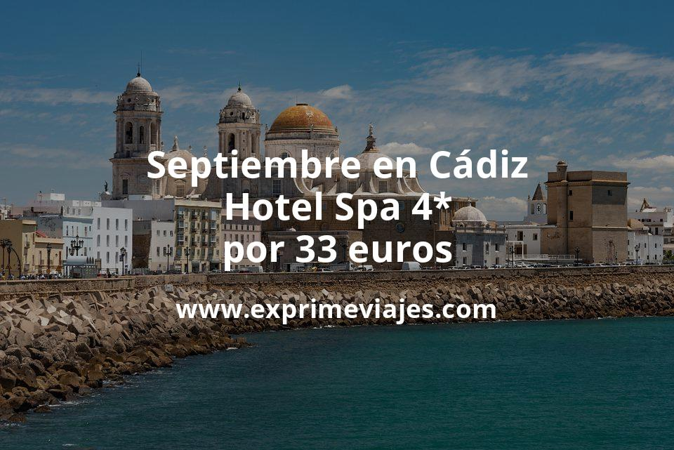 ¡Wow! Septiembre en Cádiz: Hotel Spa 4* por 33€ p.p/noche