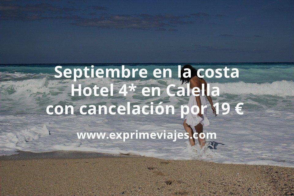 ¡Ofertón! Septiembre en la costa: Hotel 4* en Calella con cancelación por 19€ p.p/noche