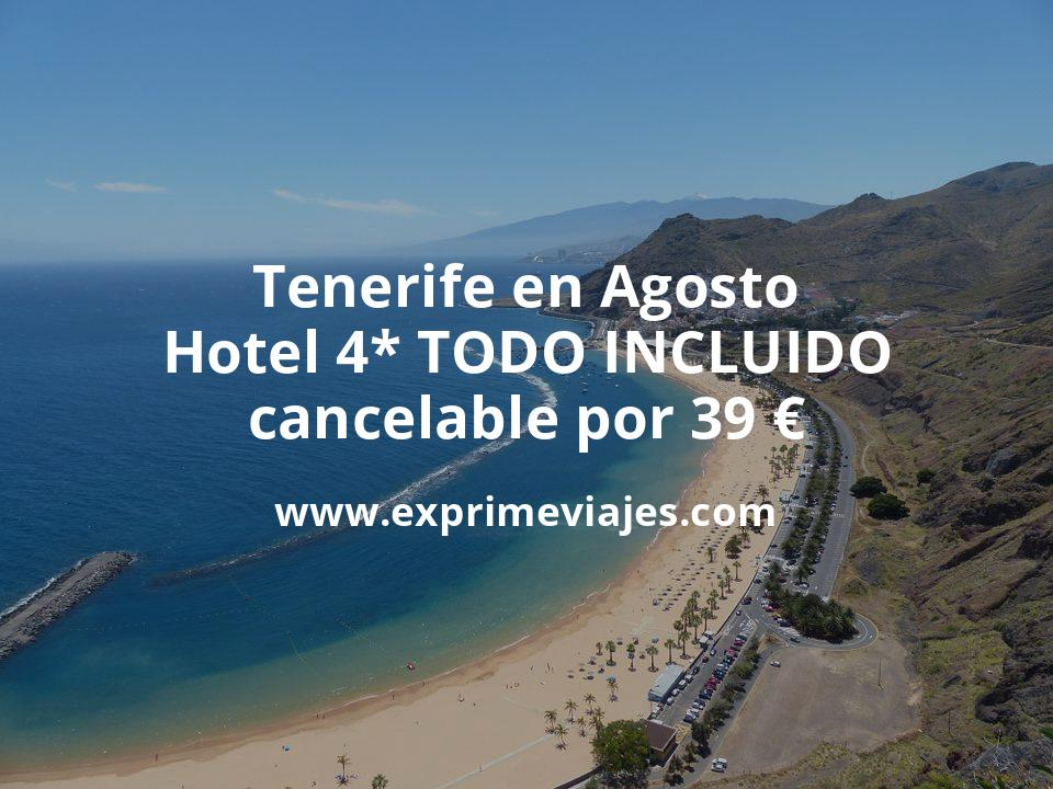 ¡Ofertón! TODO INCLUIDO en Tenerife en Agosto: Hotel 4* por 39€ p.p/noche