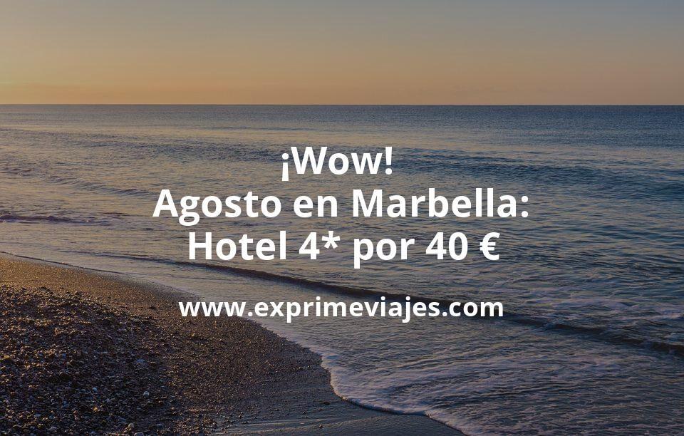 ¡Chollo! Agosto en Marbella: Hotel 4* por 40€ p.p/noche
