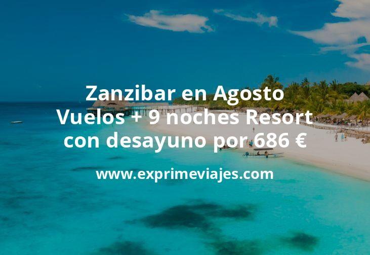 Zanzibar en Agosto: Vuelos + 9 noches Resort con desayuno por 686euros