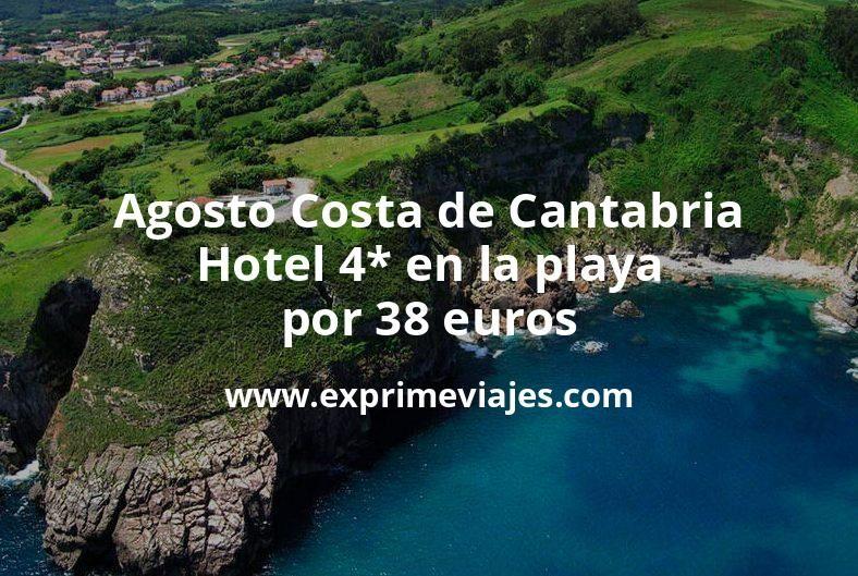 Agosto Costa de Cantabria: Hotel 4* en la playa por 38€ p.p/noche