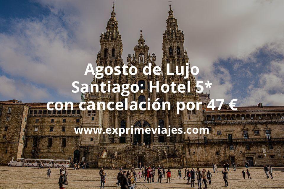 Agosto de Lujo en Santiago: Hotel 5* con cancelación por 47€ p.p/noche