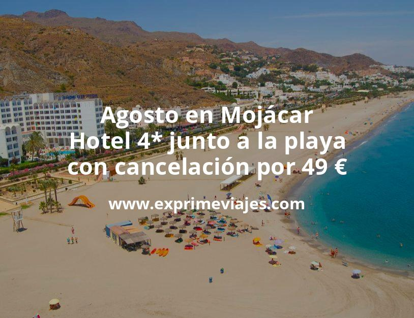 Agosto en Mojácar: Hotel 4* junto a la playa con cancelación por 49€ p.p/noche