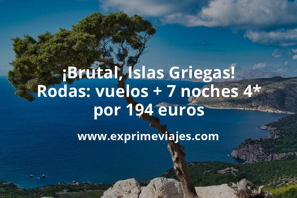 ¡Brutal, Islas Griegas! Rodas: vuelos + 7 noches hotel 4* por 194euros