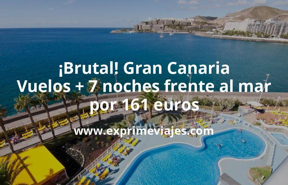 ¡Brutal! Gran Canaria: Vuelos + 7 noches hotel frente al mar por 161euros