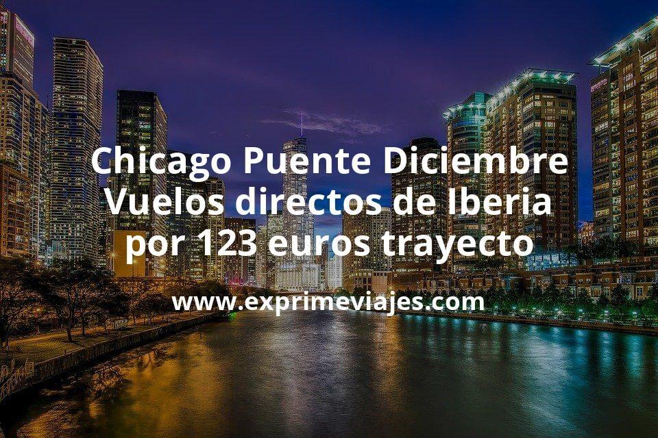 ¡Chollo! Chicago Puente Diciembre: Vuelos directos de Iberia por 123euros trayecto