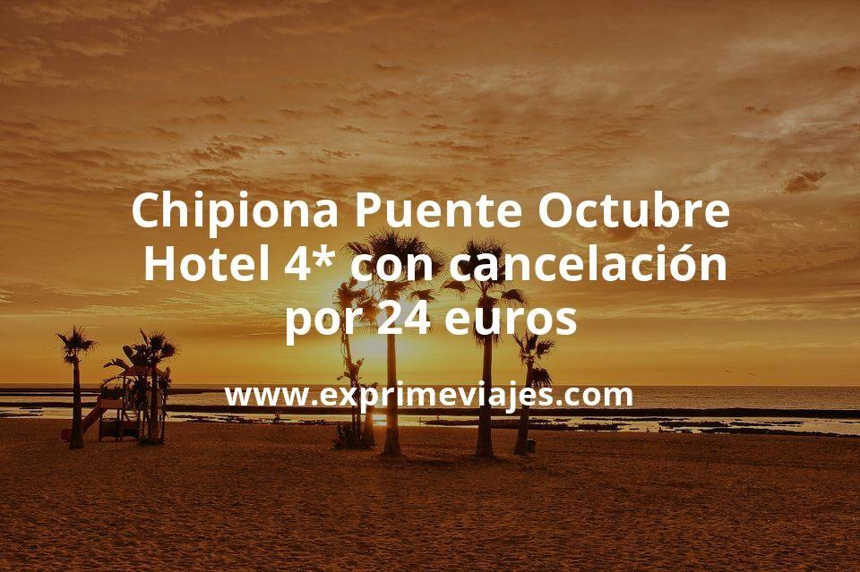 ¡Chollo! Chipiona Puente Octubre: Hotel 4* con cancelación por 24€ p.p/noche