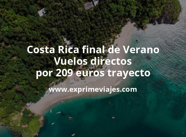¡Chollo! Costa Rica final de Verano: Vuelos directos por 209euros trayecto