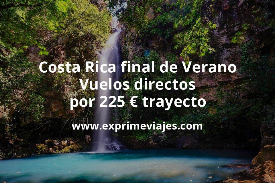 ¡Chollo! Costa Rica final de Verano: Vuelos directos por 225euros trayecto