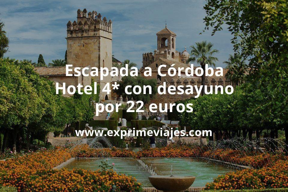 ¡Chollo! Escapada a Córdoba: Hotel 4* con desayuno por 22€ p.p/noche
