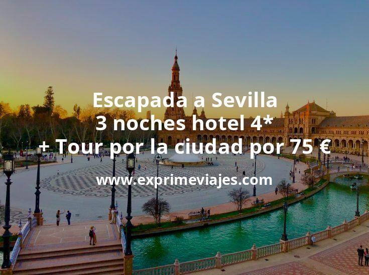 Escapada a Sevilla: 3 noches hotel 4* + Tour por la ciudad por 75euros p.p