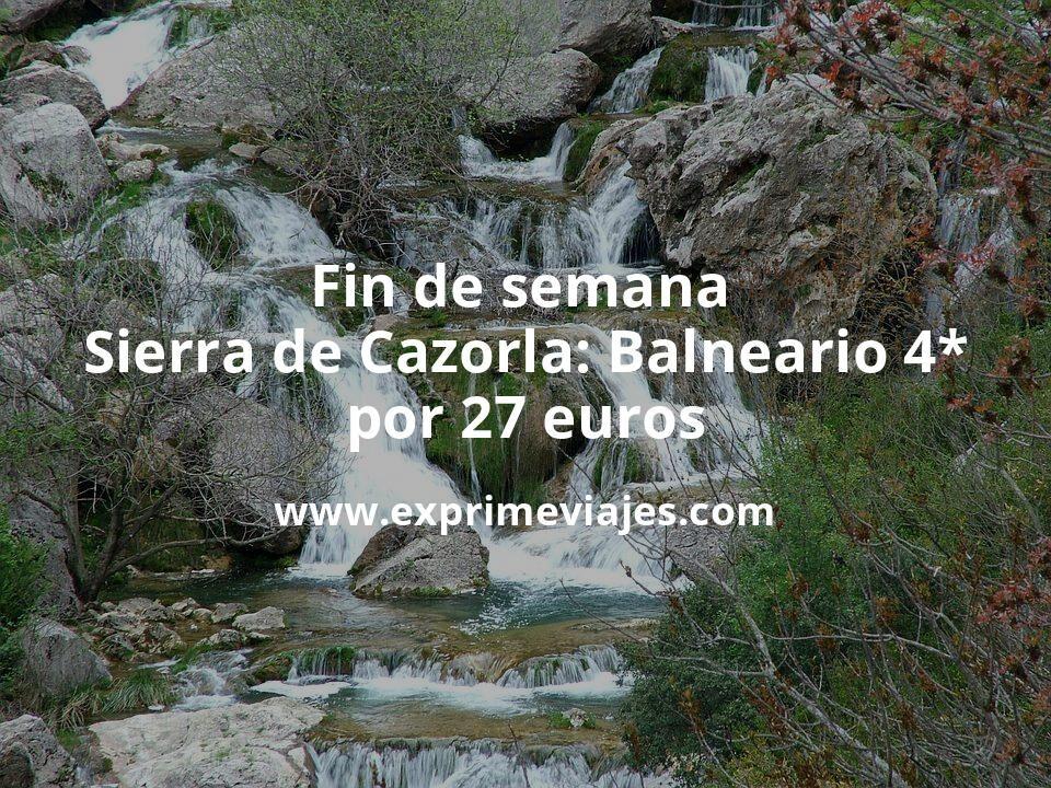 Fin de semana Sierra de Cazorla: Balneario 4* por 27€ p.p/noche