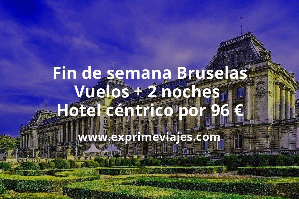 ¡Chollazo! Fin de semana Bruselas: Vuelos + 2 noches hotel céntrico por 96euros