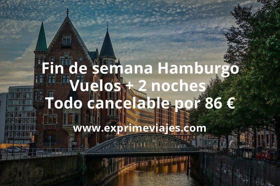 ¡Brutal! Fin de semana Hamburgo: Vuelos + 2 noches todo cancelable por 86euros
