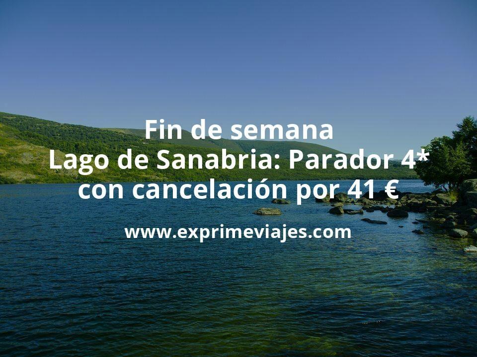 Fin de semana Lago de Sanabria: Parador 4* con cancelación por 41€ p.p/noche