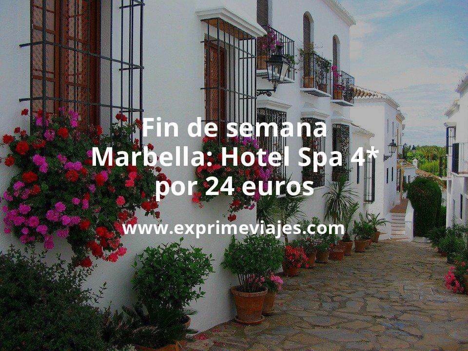 ¡Chollo! Fin de semana Marbella: Hotel Spa 4* por 24€ p.p/noche