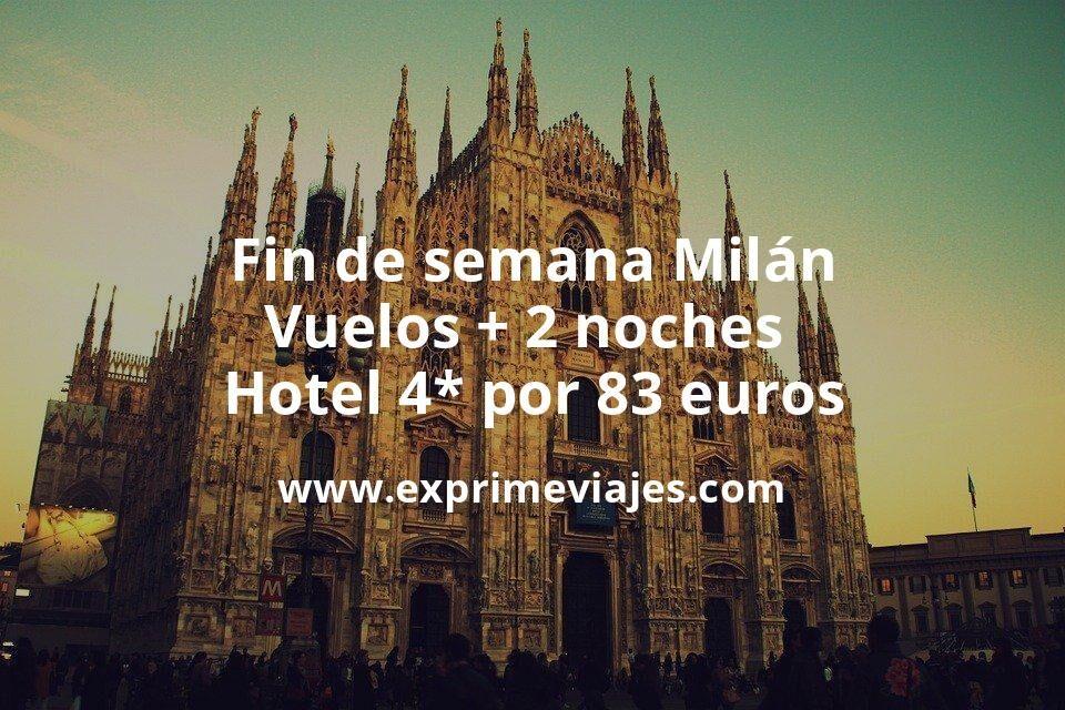 ¡Ofertón! Fin de semana Milán: Vuelos + 2 noches hotel 4* por 83euros