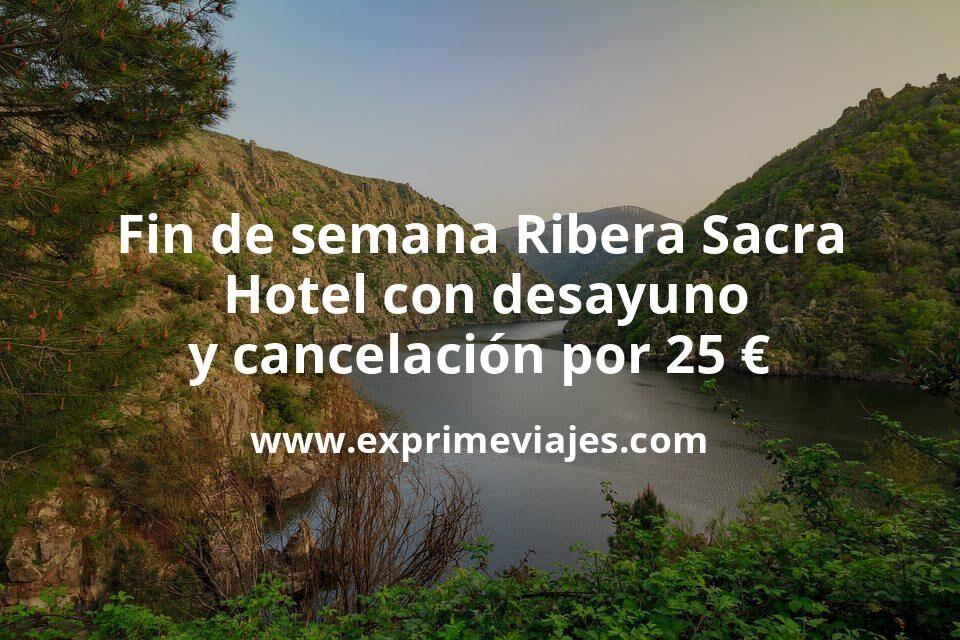 Fin de semana en la Ribera Sacra: Hotel con desayuno y cancelación por 25€ p.p/noche