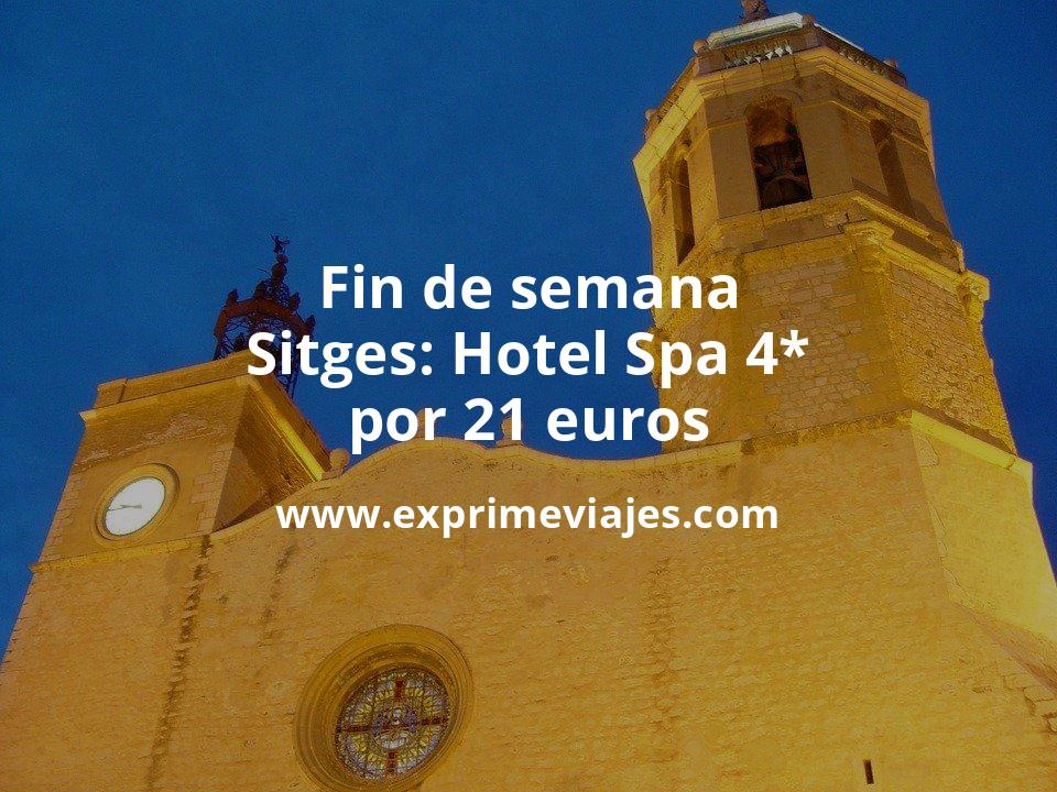 ¡Chollazo! Fin de semana Sitges: Hotel Spa 4* por 21€ p.p/noche