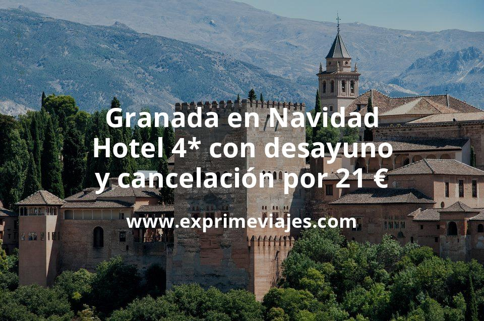 ¡Chollo! Granada en Navidad: Hotel 4* con desayuno y cancelación por 21€ p.p/noche
