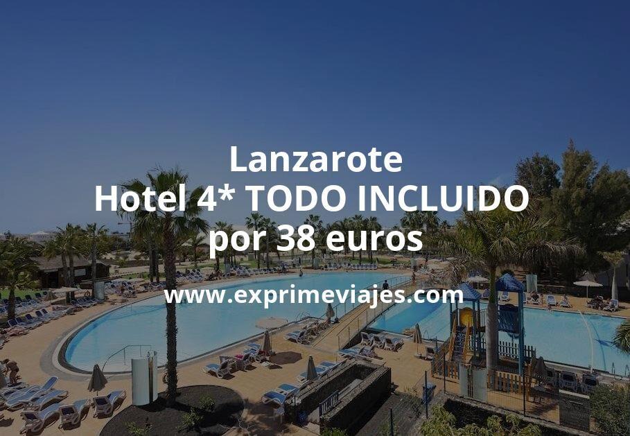 ¡Ofertón! Lanzarote: Hotel 4* TODO INCLUIDO por 38€ p.p/noche